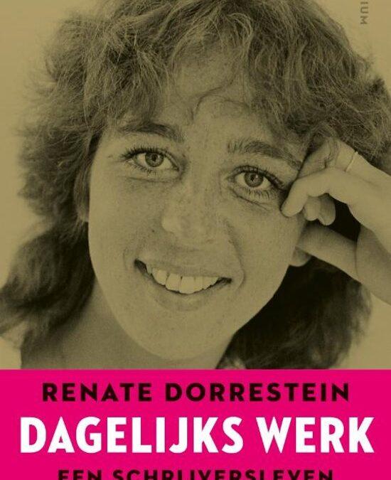 Een schrijversleven als Renate Dorrestein